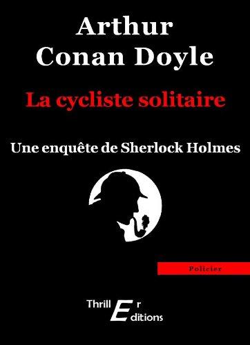Arthur Conan Doyle - La cycliste solitaire (Policier)