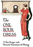 One Hour Dress -- 17 Vintage 1924 Dress Designs with Detailed Instructions for Sewing (Book 2) (1934268798) by Mary Brooks Picken
