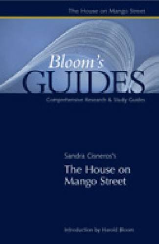 Sandra Cisneros's The House on Mango Street (Bloom's Guides)