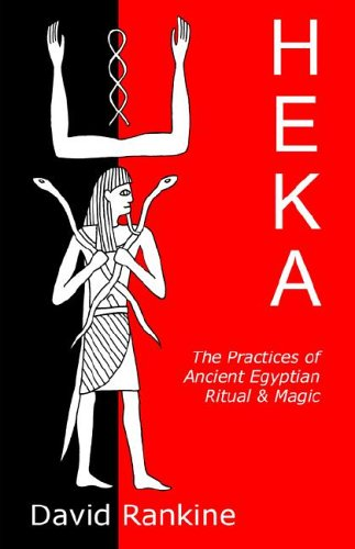 Heka: The Practices of Ancient Egyptian Ritual and Magic
