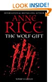 The Wolf Gift (The Wolf Gift Chronicles)