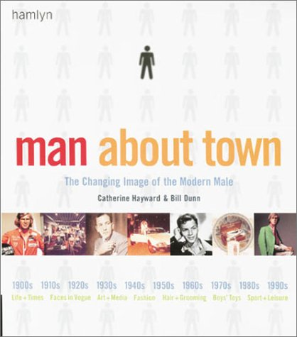 Man About Town: The Changing Image of the Modern Male