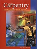 img - for Carpentry & Building Construction Student Text[CARPENTRY & BUILDING CONSTRUCT][Hardcover] book / textbook / text book