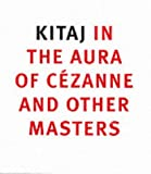 img - for Kitaj in the Aura of Cezanne and Other Masters (National Gallery London) book / textbook / text book