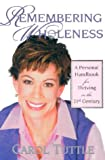 img - for Remembering Wholeness: A Personal Handbook for Thriving in the 21st Century book / textbook / text book