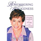 Remembering Wholeness: A Personal Handbook for Thriving in the 21st Century ~ Carol Tuttle