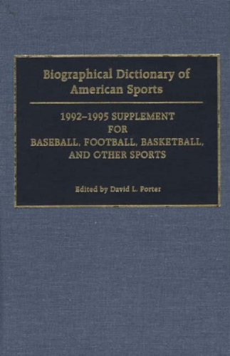 Biographical Dictionary Of American Sports: 1992-1995 Supplement For Baseball, Football, Basketball, And Other Sports