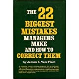 The 22 Biggest Mistakes Managers Make and How to Correct Them (0139350314) by James K. Van Fleet