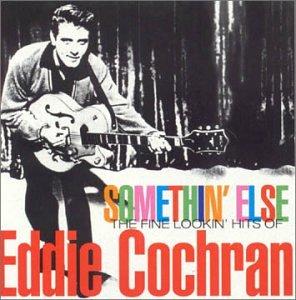 Somethin' Else: The Fine Lookin' Hits of Eddie Cochran