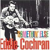 Somethin' Else: The Fine Lookin' Hits of Eddie Cochran ~ Eddie Cochran
