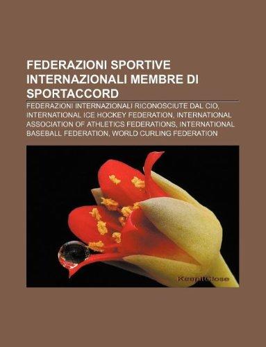 Federazioni sportive internazionali membre di SportAccord: Federazioni internazionali riconosciute dal CIO, International Ice Hockey Federation (Italian Edition)