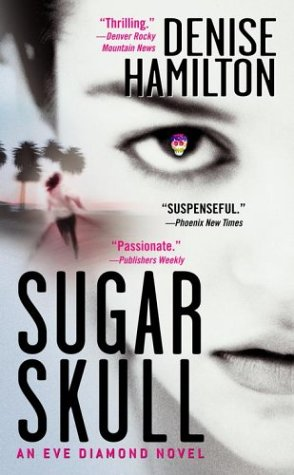 Sugar Skull: An Eve Diamond Novel (Eve Diamond Novels)