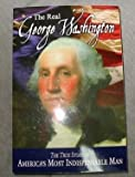 img - for The Real George Washington - The True Story of America's Most Indispensable Man book / textbook / text book