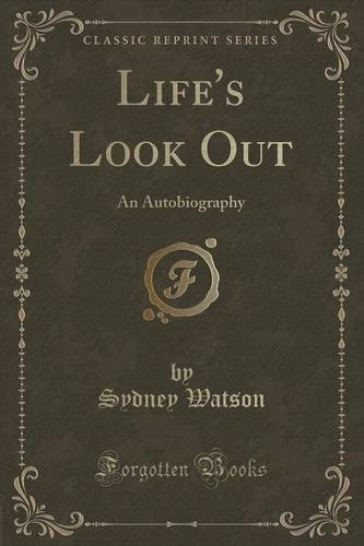 Life's Look Out: An Autobiography (Classic Reprint)