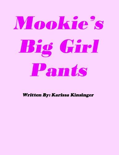 Mookie's Big Girl Pants