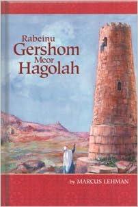 Rabbenu Gershom Meor Hagolah written by Marcus Lehman