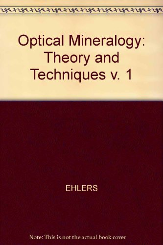 Optical Mineralogy: Theory And Technique