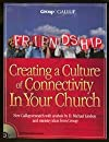 Friendship: Creating a Culture of Connectivity in Your Church