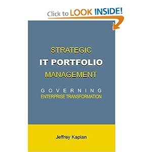 Strategic IT Portfolio Management: Governing Enterprise Transformation