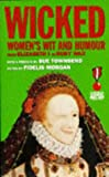 img - for Wicked: Women's Wit and Humour from Elizabeth I to Ruby Wax book / textbook / text book