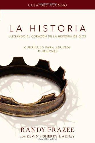 La Historia curr culo, gu a del alumno: Llegando al coraz n de La Historia de Dios (Historia / Story) (Spanish Edition)