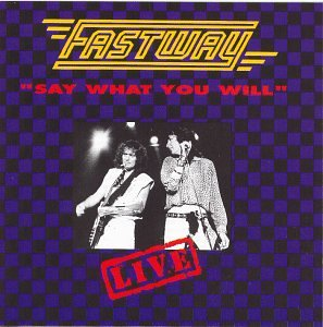 FASTWAY - Say What You Will: Live - Zortam Music