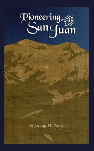 Pioneering in the San Juan