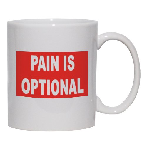 PAIN IS OPTIONAL Mug for Coffee / Hot Beverage (choice of sizes and colors)