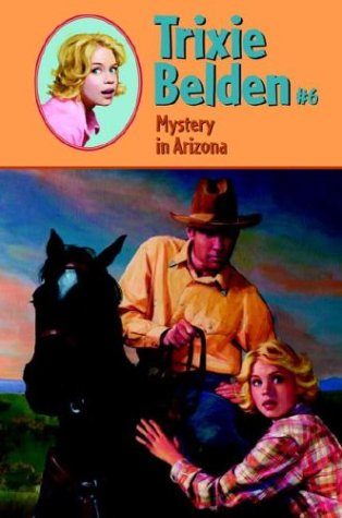 Cover of Mystery in Arizona (Trixie Belden #6)
