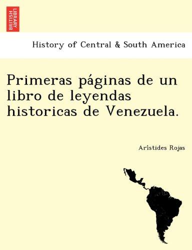Primeras páginas de un libro de leyendas historicas de Venezuela.  [Rojas, Arístides] (Tapa Blanda)