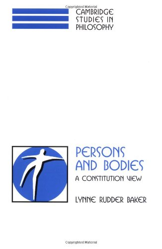 Persons and Bodies Paperback: A Constitution View (Cambridge Studies in Philosophy)