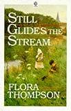 Still Glides the Stream (Oxford Paperbacks ; 366) (0192811924) by Thompson, Flora