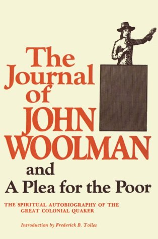The Journal of John Woolman and a Plea for the Poor, JOHN WOOLMAN
