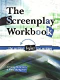 img - for Screenplay Workbook: The Writing Before the Writing   [SCREENPLAY WORKBK] [Paperback] book / textbook / text book