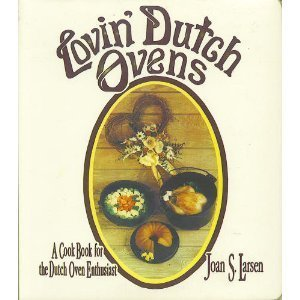 Lovin' Dutch Ovens - Joan S. Larsen