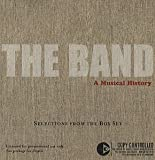 "THE BAND ""A Musical History"" SELECTIONS FROM THE BOX SET CD"