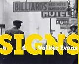 Walker Evans: Signs (0500542244) by Evans, Walker