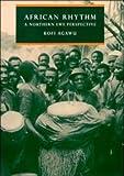 African rhythm :  a Northern Ewe perspective /