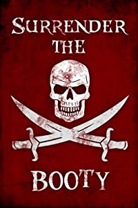 (11x17) Surrender the Booty Pirate Print Poster