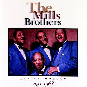 The Mills Brothers - The Mills Brothers: The Anthology (1931-1968) - Zortam Music