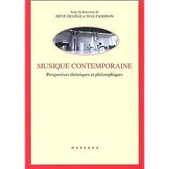Musique contemporaine. Perspectives th�oriques et philosophiques