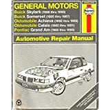 img - for General Motors: Buick Skylark 1986 Thru 1995, Buick Somerset 1985 Thru 1987, Oldsmobile Achieva 1992 Thru 1995, Oldsmobile Calais 1985 Thru 1991, ... 198 (Haynes Automotive Repair Manual Series) book / textbook / text book