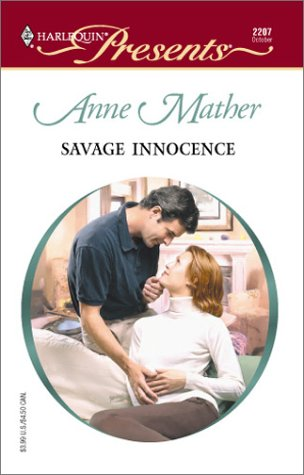 Savage Innocence (Harlequin Presents, 2207), Anne Mather