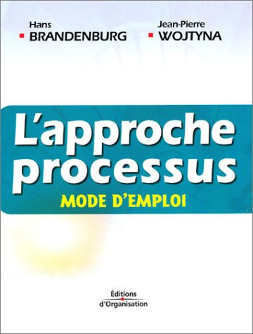 L'approche processus, mode d'emploi (French Edition)