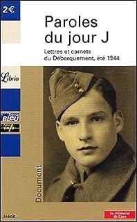 Paroles du jour J : Lettres du Débarquement, été 1944