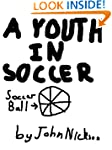 A Youth In Soccer (Jake's Soccer Adve...