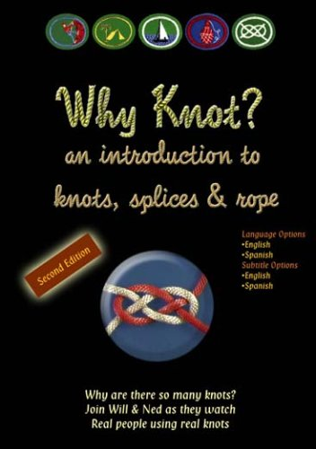 knot-tying-dvd2nd-edition-why-knot-an-introduction-to-knots-splices-rope-dual-language-options-engli