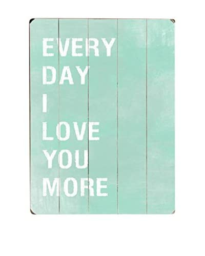 ArteHouse Every Day I Love You More Wood Wall Décor