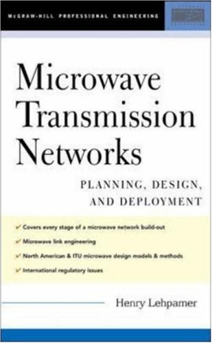 Microwave Transmission Networks : Planning, Design And Deployment
