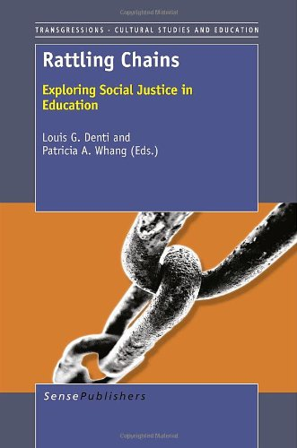 Rattling Chains: Exploring Social Justice in Education